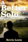 Better Solo : A Transformation of Soul