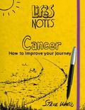 Life's Notes : Cancer - How to Improve Your Journey