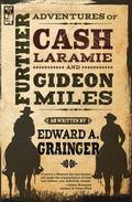 Further Adventures of Cash Laramie and Gideon Miles