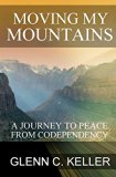 Moving My Mountains: A Journey to Peace from Codependency