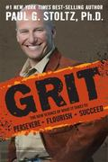 Grit : The New Science of What It Takes to Persevere, Flourish, Succeed