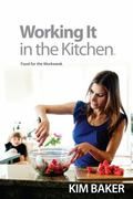 Working It in the Kitchen(TM) : Food for the Workweek
