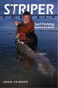 Striper Pursuit : Surf Fishing Beyond the Basics