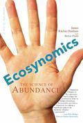 Ecosynomics : The Science of Abundance