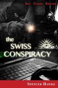 Swiss Conspiracy : Logan Crowe Writing As Spencer Hawke