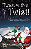 'Twas, with a Twist!: The Continuing Journey with St. Nicholas as He Celebrates His Favorite...