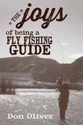 Joys of Being a Fly Fishing Guide