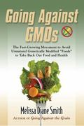Going Against Gmos: The Fast-Growing Movement to Avoid Unnatural Genetically Modified