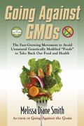Going Against GMOs Call-To-Action Special Edition : The Fast-Growing Movement to Avoid Unnat...