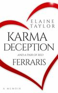 Karma Deception and a Pair of Red Ferraris : A Memoir