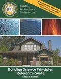 Building Science Principles Reference Guide : Second Edition