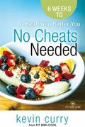 No Cheats Needed : 6 Weeks to a Healthier, Better You