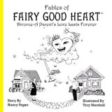 Fables of Fairy Good Heart: Divorce-A Parent's Love Lasts Forever