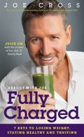Reboot with Joe : 7 Keys to Losing Weight, Staying Healthy and Thriving: Fully Charged
