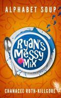 Alphabet Soup - Ryan's Messy Mix