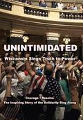 Unintimidated : Wisconsin Sings Truth to Power