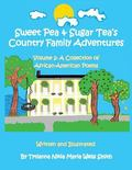 Sweet Pea and Sugar Tea's Country Family Adventures : A Collection of African-American Poems