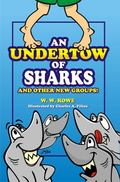Undertow of Sharks : And Other New Groups!