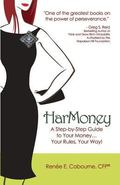 HarMoney : A Step-By-Step Guide to Your Money ... Your Rules, Your Way!