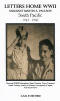 LETTERS HOME WWII - Sergeant Martin A. Paulson : South Pacific 1943-1946