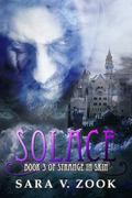 Solace : Book 3 of Strange in Skin
