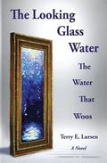 Looking Glass Water : The Water That Woos