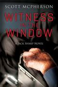 Witness in the Window : A Jack Sharp Novel