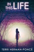 In This Life : Book 1 of the Past Life Series
