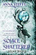 Solace Shattered : Book II Solace Trilogy