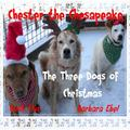 Chester the Chesapeake : The Three Dogs of Christmas