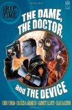 A Rip Through Time: The Dame, the Doctor, and the Device (Volume 1)