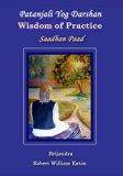 Patanjali Yog Darshan: Wisdom of Practice: Book Two, Saadhan Paad (Volume 2)