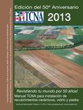 2013 Manual TCNA para Instalaci�n de Recubrimientos Cer�micos, Vidrio y Piedra