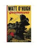 Watt O'Hugh Underground