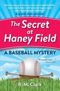 Secret at Haney Field : A Baseball Mystery