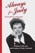 Always for Judy : Witness to the Joy and Genius of Judy Garland
