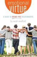Emotional Virtue : A Guide to Drama-Free Relationships