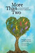 More Than Two : A Practical Guide to Ethical Polyamory