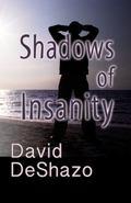 Shadows of Insanity