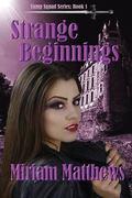 Strange Beginnings: Book 1 (Vamp Squad Series) (Volume 1)
