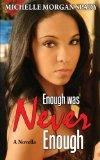 Enough Was Never Enough: A Novella (Own Your Truth) (Volume 1)