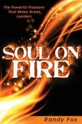 Soul on Fire: The Powerful Passions That Make Great Leaders (The Leader Within You)