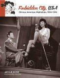 Forbidden City, U.S.A.: Chinese American Nightclubs, 1936-1970