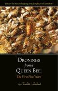 Dronings from a Queen Bee : The First Five Years