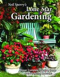 Neil Sperry's Lone Star Gardening : Texas' Complete Planting Guide and Gardening Calendar