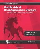 Oracle Grid and Real Application Clusters: Oracle Grid Computing with RAC (Oracle in-Focus S...