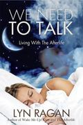 We Need to Talk : Living with the Afterlife