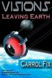 Visions: Leaving Earth (Volume 1)