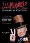 Illuminati2 - Mensonge et Seduction (French Edition)