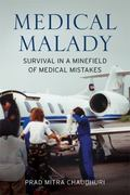 Medical Malady : Survival in a Minefield of Medical Mistakes